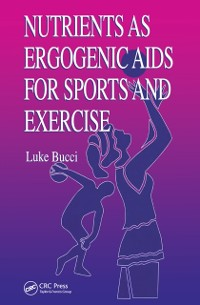 Cover Nutrients as Ergogenic Aids for Sports and Exercise