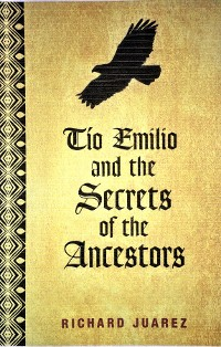Cover Tio Emilio and the Secrets of the Ancestors