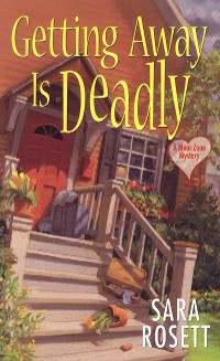Cover Getting Away Is Deadly: An Ellie Avery Mystery