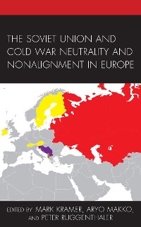 Cover The Soviet Union and Cold War Neutrality and Nonalignment in Europe