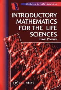 Cover Introductory Mathematics for the Life Sciences