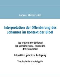 Cover Interpretation der Offenbarung des Johannes im Kontext der Bibel