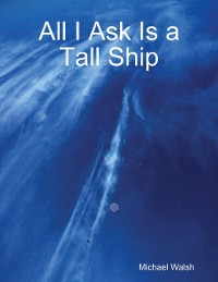 Cover All I Ask Is a Tall Ship