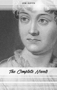 Cover Jane Austen: The Complete Novels: Pride and Prejudice, Sense and Sensibility, Emma, Persuasion and More