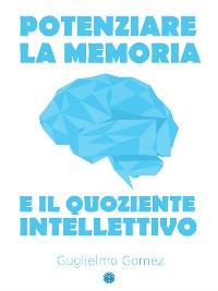 Cover Potenziare la Memoria e il Quoziente Intellettivo