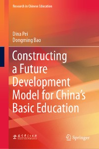 Cover Constructing a Future Development Model for China's Basic Education