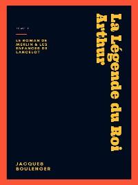 Cover La Légende du Roi Arthur - Tome 1