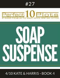 "Cover Perfect 10 Soap Suspense Plots #27-4 ""KATE & HARRIS - BOOK 4"""