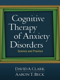 Cover Cognitive Therapy of Anxiety Disorders