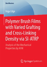 Cover Polymer Brush Films with Varied Grafting and Cross-Linking Density via SI-ATRP