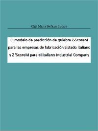 Cover El modelo de predicción de quiebra Z-ScoreM para las empresas de fabricación Listado italiano y Z 'ScoreM para el italiano Industrial Company