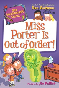 Cover My Weirder-est School #2: Miss Porter Is Out of Order!