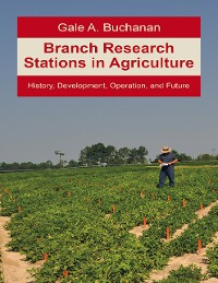 Cover Branch Research Stations In Agriculture: History, Development, Operation, and Future