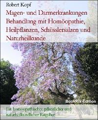 Cover Magen- und Darmerkrankungen Behandlung mit Homöopathie, Heilpflanzen, Schüsslersalzen und Naturheilkunde