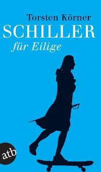 Cover Schiller für Eilige