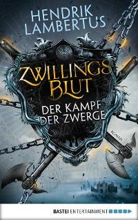 Cover Zwillingsblut - Der Kampf der Zwerge