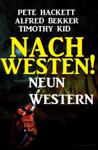 Cover Nach Westen! Neun Western