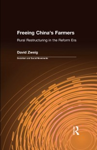 Cover Freeing China's Farmers: Rural Restructuring in the Reform Era
