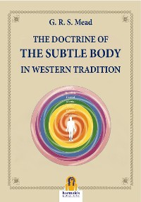 Cover The Doctrine of The Subtle Body in Western Tradition