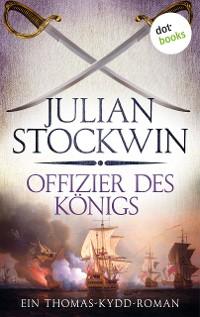 Cover Offizier des Königs: Ein Thomas-Kydd-Roman - Band 5