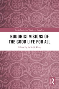 Cover Buddhist Visions of the Good Life for All