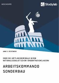 Cover Arbeitskommando Sonderbau. Über die Häftlingsbordelle in den nationalsozialistischen Konzentrationslagern