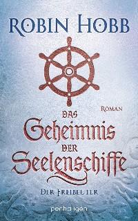Cover Das Geheimnis der Seelenschiffe - Der Freibeuter