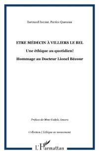 Cover Etre medecin A villiers le bel - une ethique au quotidien! -