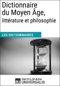 Cover Dictionnaire du Moyen Âge, littérature et philosophie