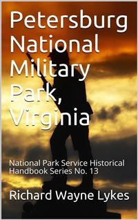 Cover Petersburg National Military Park, Virginia / National Park Service Historical Handbook Series No. 13