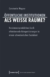 Cover Öffentliche Institutionen als weiße Räume?