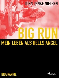 Cover Big Run - mein Leben als Hells Angel