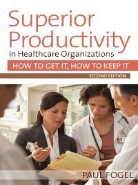 Cover Superior Productivity in Healthcare Organizations