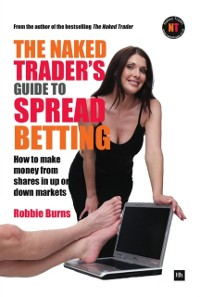 Cover Naked Trader's Guide to Spread Betting