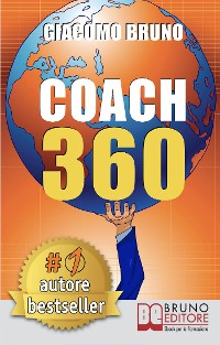 Cover COACH 360. Strategie Avanzate per il Personal Coach, lo Sport Coach, il Financial Coaching