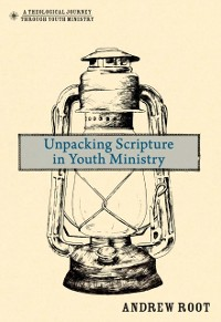 Cover Unpacking Scripture in Youth Ministry