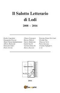 Cover Il Salotto Letterario di Lodi 2008-2016