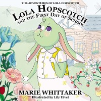 Cover Lola Hopscotch and the First Day of School