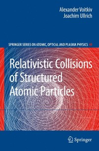 Cover Relativistic Collisions of Structured Atomic Particles