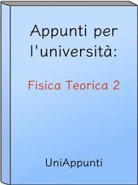 Cover Appunti per l'università: Fisica Teorica 2