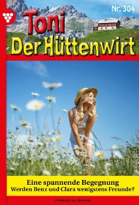 Cover Toni der Hüttenwirt 304 – Heimatroman
