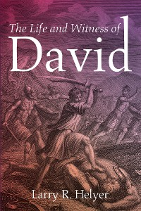 Cover The Life and Witness of David