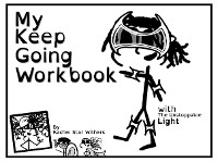 Cover My Keep Going Workbook: Companion Piece to The Adventures of The Unstoppable Light