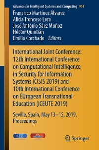 Cover International Joint Conference: 12th International Conference on Computational Intelligence in Security for Information Systems (CISIS 2019) and 10th International Conference on EUropean Transnational Education (ICEUTE 2019)