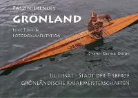 Cover Faszinierendes Grönland - Eine Foto- und Textdokumentation
