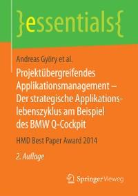 Cover Projektübergreifendes Applikationsmanagement – Der strategische Applikationslebenszyklus am Beispiel des BMW Q-Cockpit