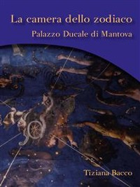 Cover La camera dello zodiaco. Palazzo ducale di Mantova