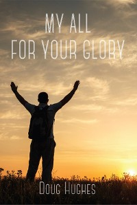 Cover My All For Your Glory