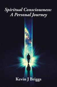 Cover Spiritual Consciousness: a Personal Journey