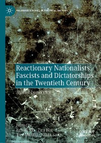 Cover Reactionary Nationalists, Fascists and Dictatorships in the Twentieth Century